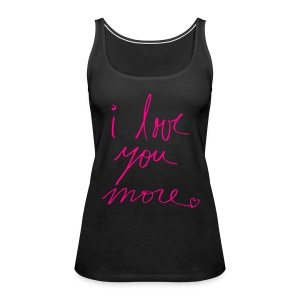 I love you more - Women's Premium Tank Top