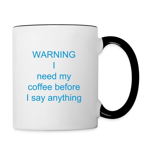 Need my coffee mug - Contrast Coffee Mug