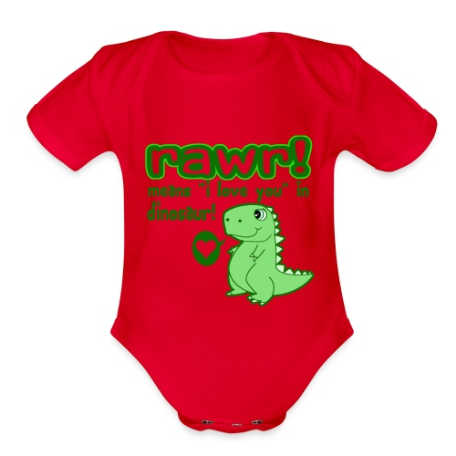 Rawr Means I Love You - Organic Short Sleeve Baby Bodysuit