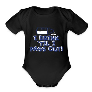 Drink Till Pass Out - Short Sleeve Baby Bodysuit