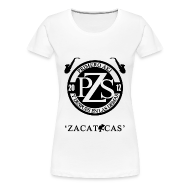 Women's T-Shirts ~ Women's Premium T-Shirt ~ PZS 'Zacatecas' | Dama