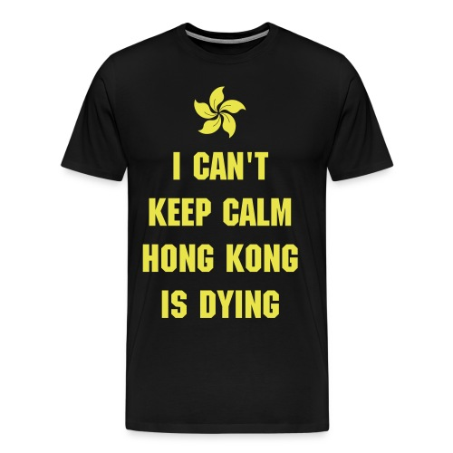 I CAN'T KEEP CALM  - Men's Premium T-Shirt