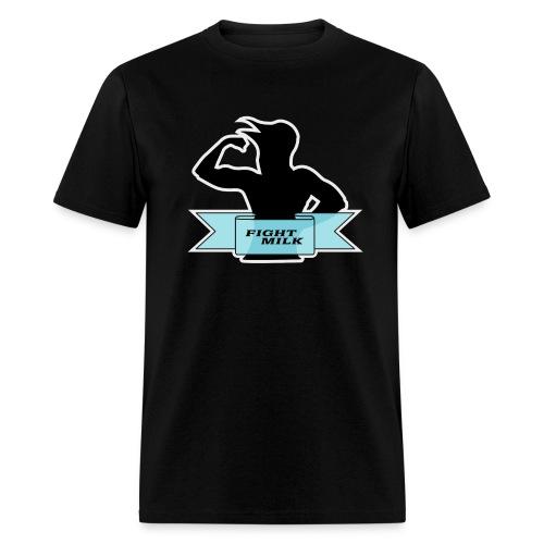 Fight Milk - Men's T-Shirt