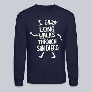 Enjoy Long Walks San Diego - Crewneck Sweatshirt
