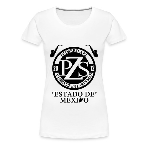 PZS 'Estado De Mx' | Dama - Women's Premium T-Shirt