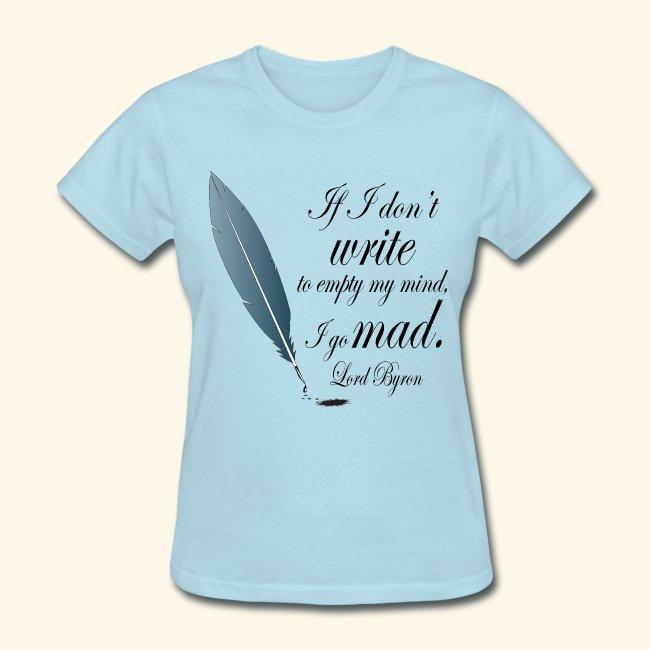 b1e0a0966 Writing Quote Byron Writer Women s Tshirt
