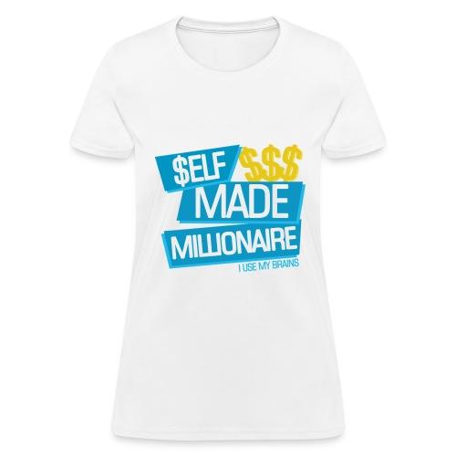 SELF MADE MILLIONAIRE - Women's T-Shirt