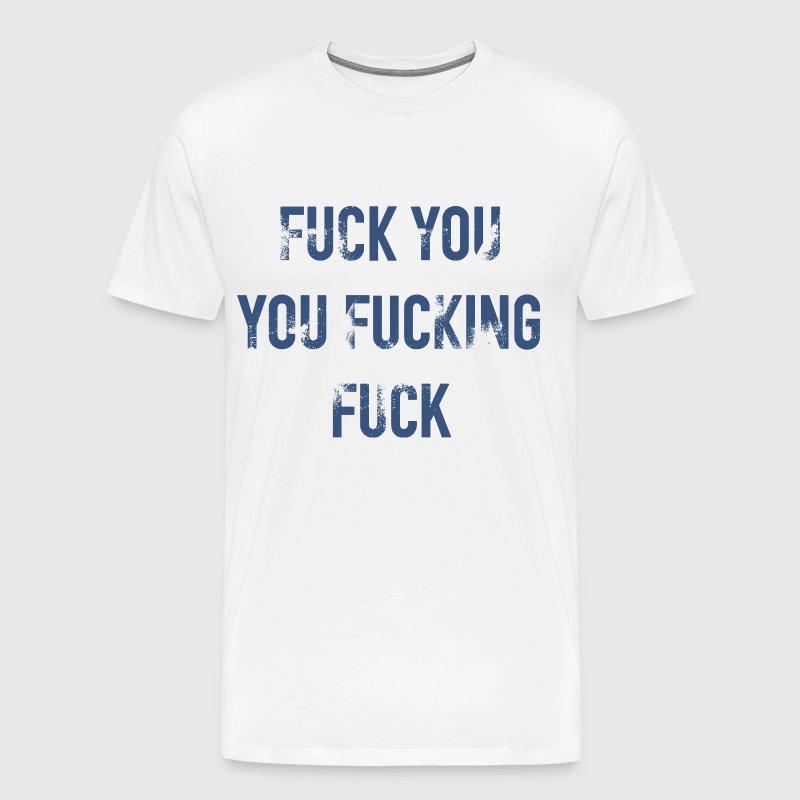 Fuck You Tshirt 77