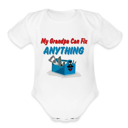 Grandpa can fix it - Organic Short Sleeve Baby Bodysuit