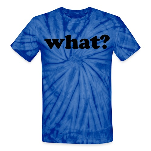What? W.D. - Unisex Tie Dye T-Shirt