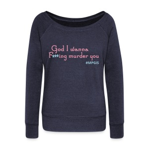 Murder You - Women's Wideneck Sweatshirt