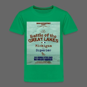 Battle of the Great Lakes - Toddler Premium T-Shirt