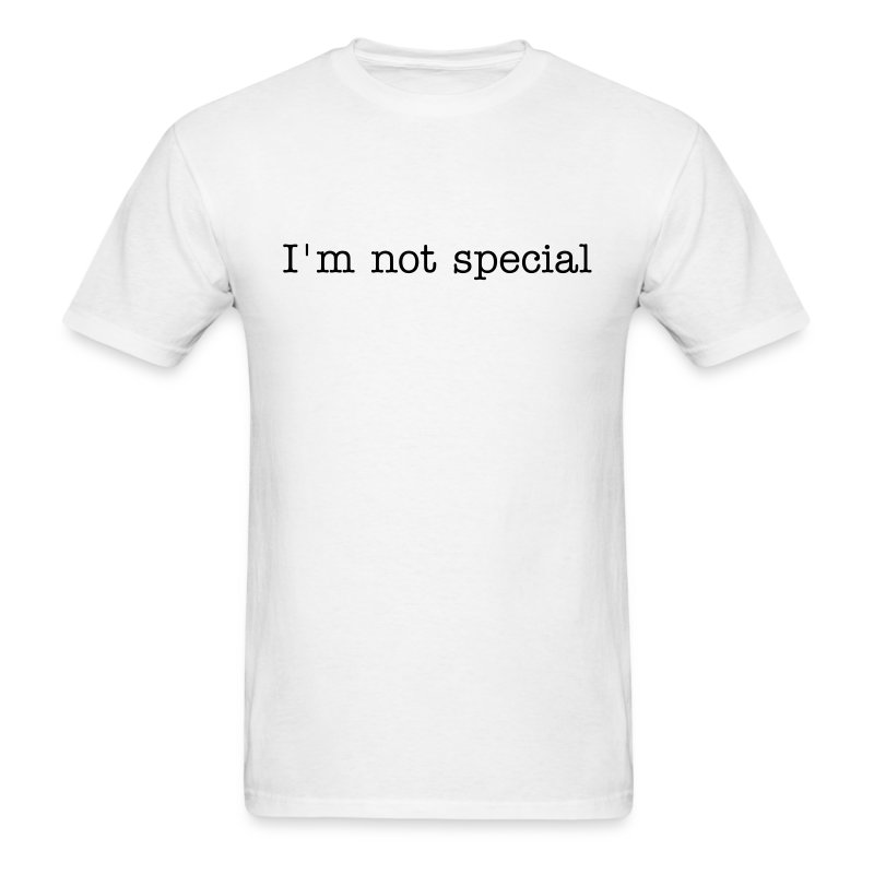 I'm not special (Special Price!) - Men's T-Shirt
