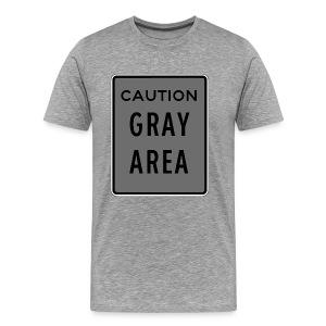 Gray Area ! -Men's    NEW! - Men's Premium T-Shirt