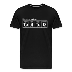 My mother had me tested (eleMental) - Men's Premium T-Shirt