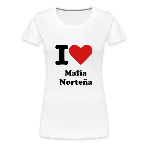 i love mafia nortena - Women's Premium T-Shirt