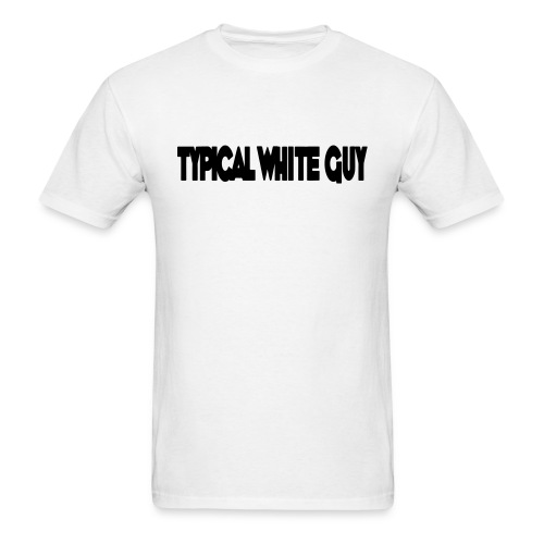 Typical White Guy - Men's T-Shirt