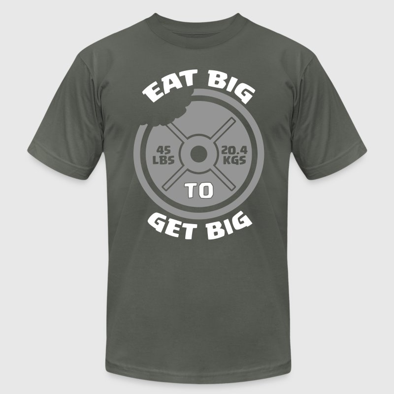 Eat BIG to get BIG - Men's T-Shirt by American Apparel