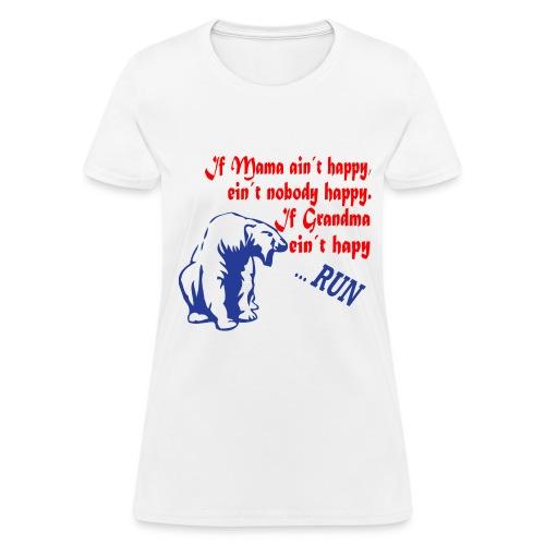 If Grandma ain´t happy - Women's T-Shirt