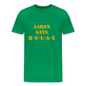 Men's Aaron Says R-E-L-A-X T-Shirt - Men's Premium T-Shirt