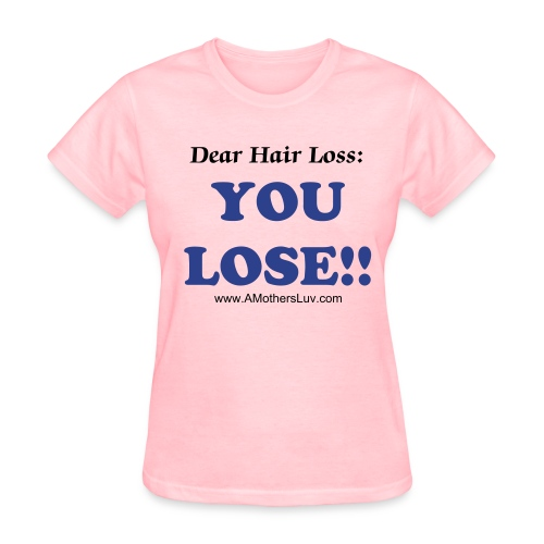 Women's Dear Hair Loss T-Shirt - Women's T-Shirt