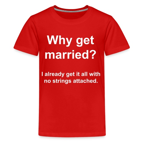 Why get married Tee - Kids' Premium T-Shirt