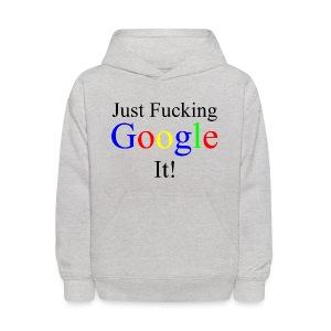 Just Fucking Google It! - Kids' Hoodie