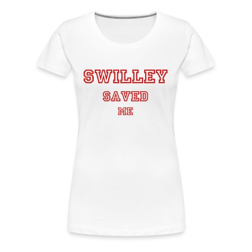 Swilley Saved Me - Women's Premium T-Shirt