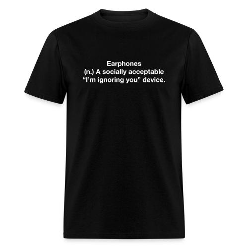 Earphones - Ignoring you - Men's T-Shirt