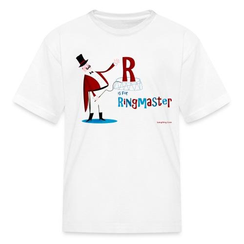 R is for Ringmaster - Kids' T-Shirt