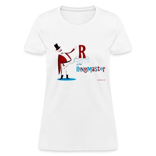 Ringmaster! Women's T - Women's T-Shirt