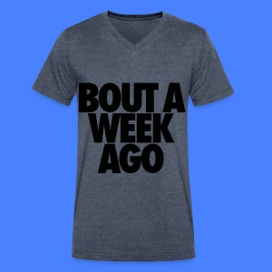 Bout A Week Ago T-Shirts - Men's V-Neck T-Shirt by Canvas