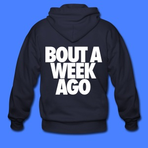 Bout A Week Ago Zip Hoodies & Jackets - Men's Zip Hoodie