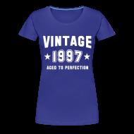 Women's T-Shirts ~ Women's Premium T-Shirt ~ Vintage 1997 aged to perfection