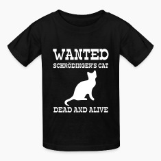 Wanted Schrödinger's Cat - Dead And Alive Kids' Shirts