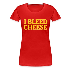 I Bleed Cheese - Women's Premium T-Shirt