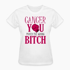 Cancer - you picked the wrong bitch Women's T-Shirts