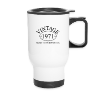 Mugs & Drinkware ~ Travel Mug ~ Vintage 1971 aged to perfection