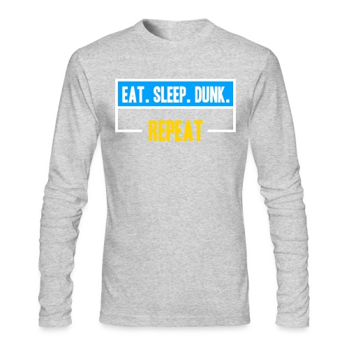 Eat Sleep Dunk Reat Long Sleeve - Men's Long Sleeve T-Shirt by Next Level
