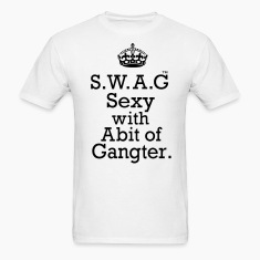 SWAG SEXY WITH ABIT OF GANGSTER