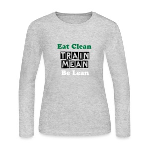 Eat Clean Train Mean - Women's Long Sleeve Jersey T-Shirt