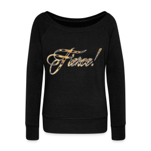 Fierce Women's Wideneck Sweatshirt - Women's Wideneck Sweatshirt