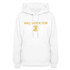 Will Work For Bitcoin - Women's Hoodie