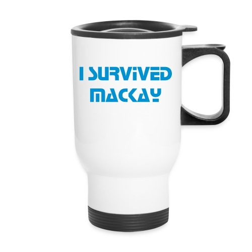 I SURVIVED MACKAY TRAVEL MUG - Travel Mug