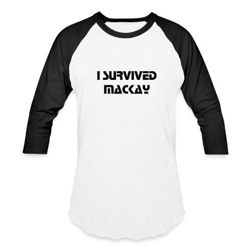 I SURVIVED MACKAY MEN'S BASEBALL T-SHIRT - Baseball T-Shirt