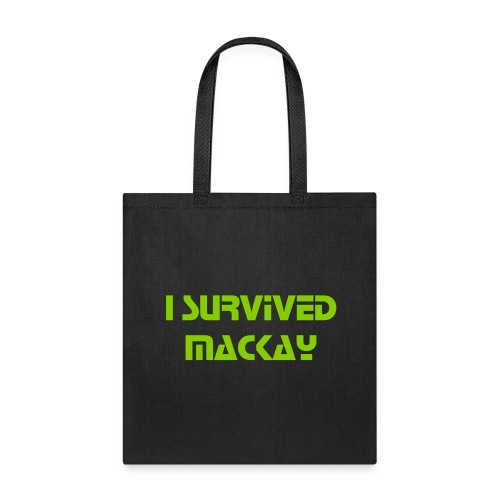 I SURVIVED MACKAY TOTE BAG - Tote Bag
