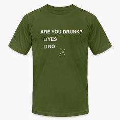 Are you drunk? T-Shirts