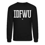 Long Sleeve Shirts ~ Crewneck Sweatshirt ~ #IDFWU - Unisex Crewneck Sweater
