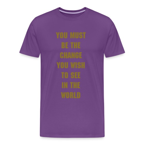 You must be the change - Men's Premium T-Shirt