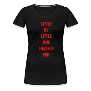 Little by little one travels far - Women's Premium T-Shirt
